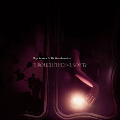 Hope-Sandoval-&-The-Warm-Inventions-Through-The-Devil-Softly-2009