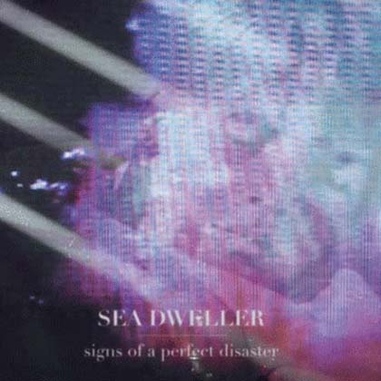 Sea-Dweller-Signs-Of-A-Perfect-Disaster-2012
