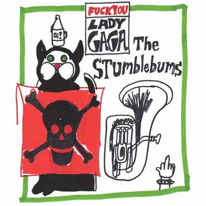 The-Stumblebums-Fuck-You-Lady-Gaga-2011