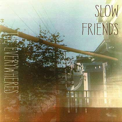 The-Everywheres-Slow Friends-2013