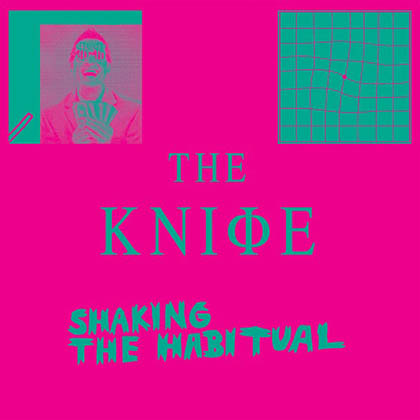 The-Knife-Shaking-The-Habitual-2013