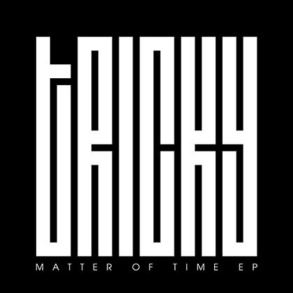 Tricky – Matter Of Time (EP) 2013